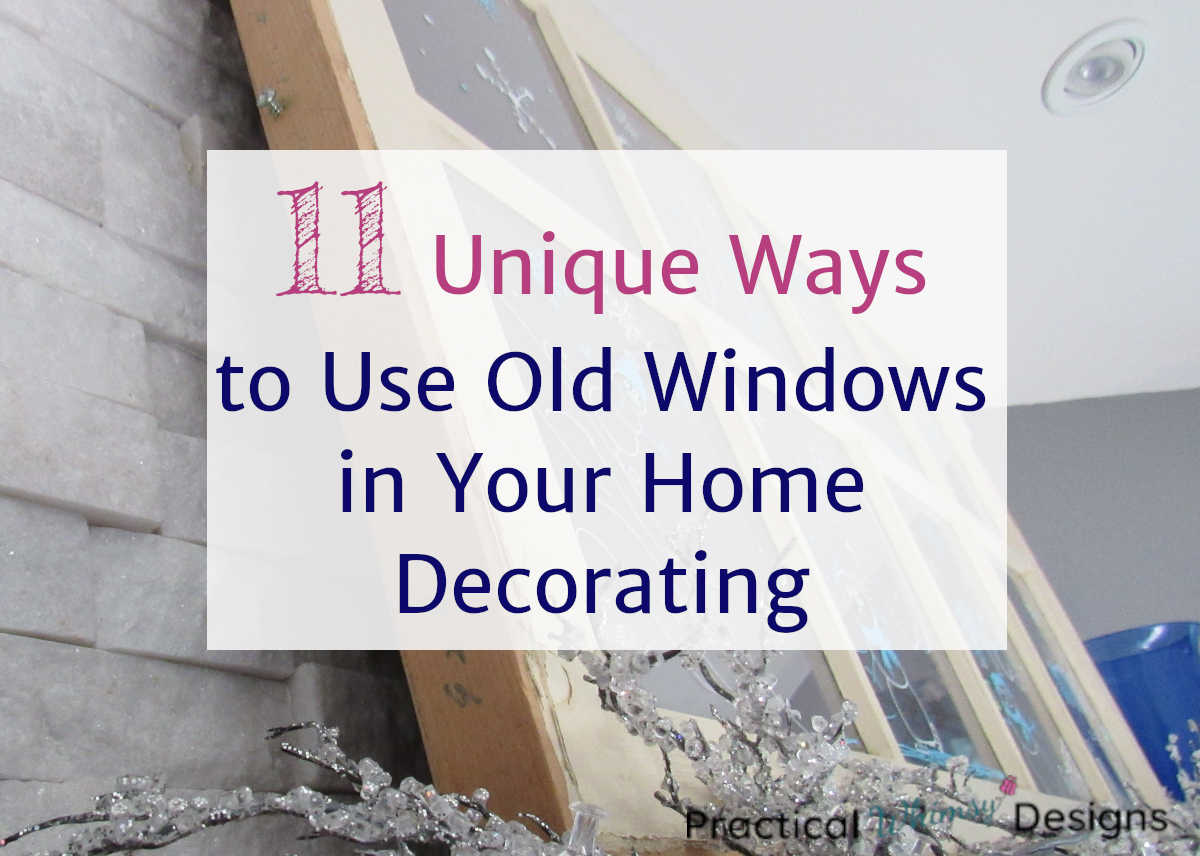 Unique ways to use old windows in your home