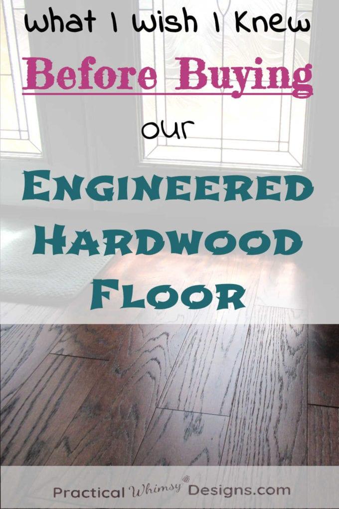 What I wish I knew Before Buying our Engineered Hardwood Floor.