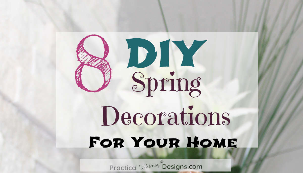 8 DIY Spring Decorations for your home