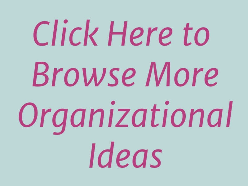 Click to browse more organizational ideas