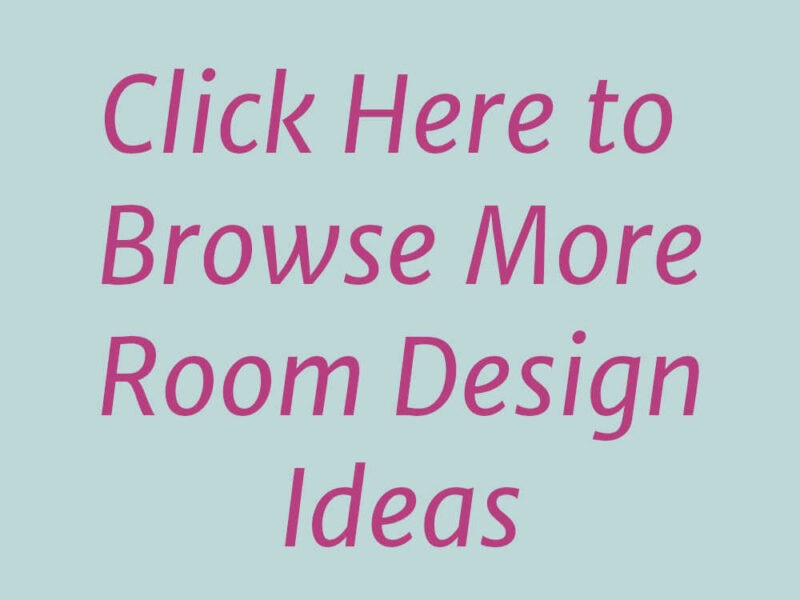 Click Here to Browse Room Design Ideas