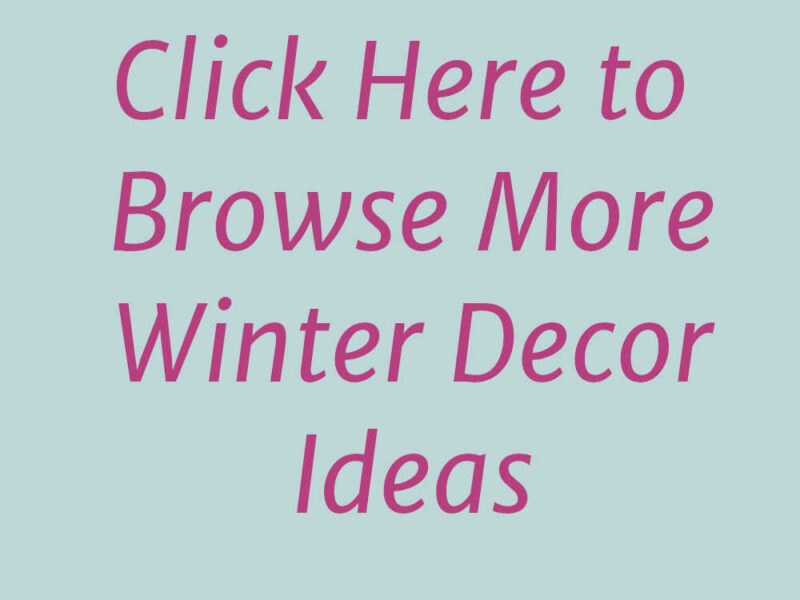 Click here to browse more winter decor ideas