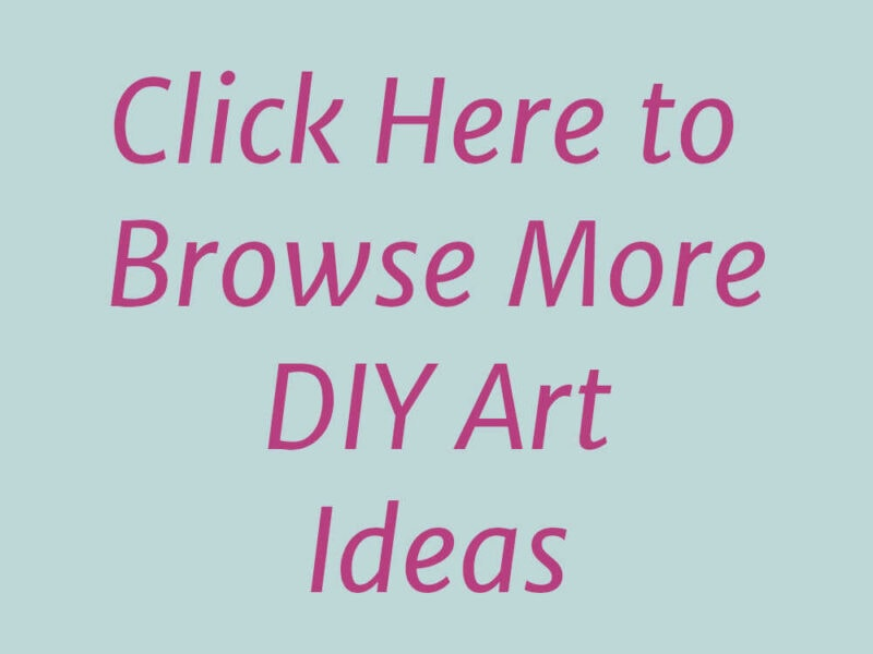 Click Here to Browse More DIY Art Ideas