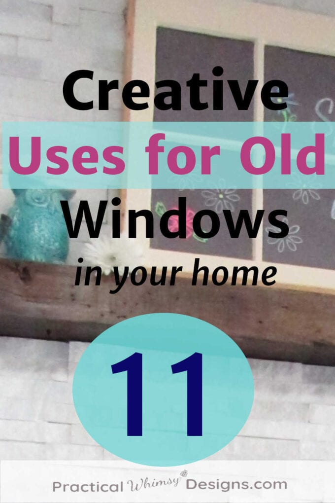 11 Creative ways to use old windows in your home: window on mantel