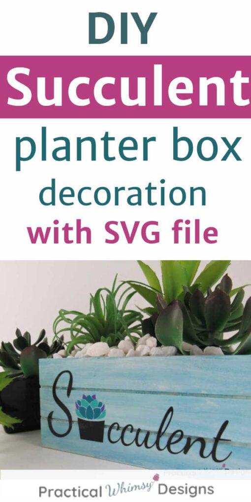 DIY succulent planter box decoration with SVG file