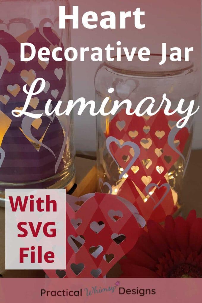 Heart decorative jar luminary with SVG file.