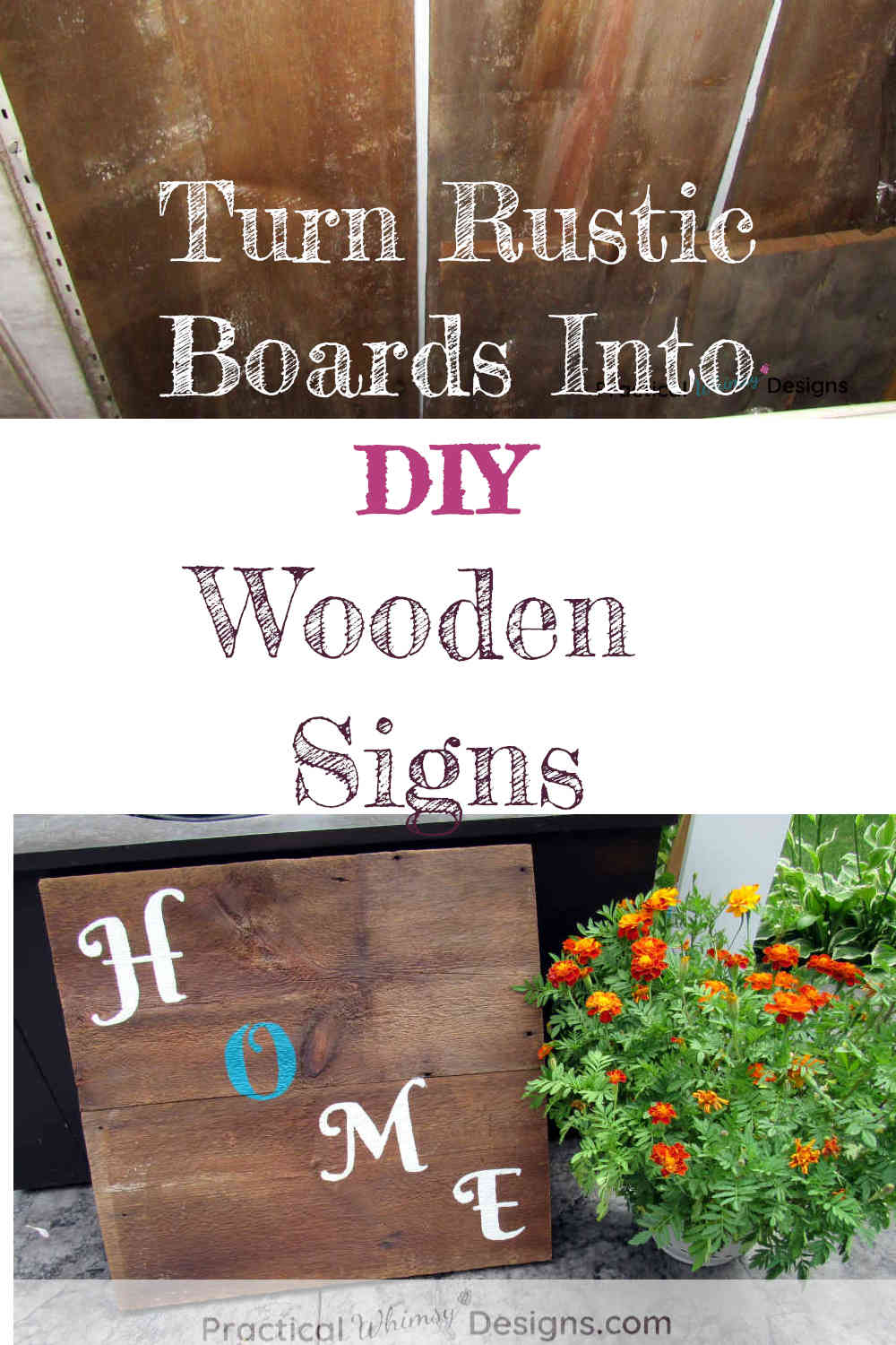 Turn rustic boards into DIY Wooden signs, image of barn boards and rustic home sign with flowers.